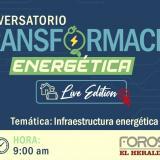 En video | Tercera entrega del conversatorio sobre transformación energética