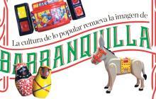 La cultura de lo popular renueva la imagen de Barranquilla