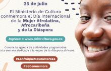 MinCultura conmemora el Día de la Mujer Afrolatina, Afrocaribeña y de la Diáspora