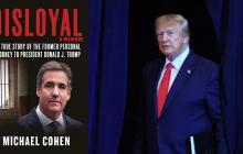 """Ocho revelaciones del libro de Michael Cohen, el exabogado """"desleal"""" de Trump"""