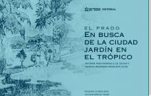 La historia de cómo nació el barrio El Prado en una obra