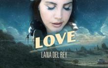 'Love', lo nuevo de Lana Del Rey