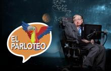 El Parloteo   Un paso por la vida del físico Stephen Hawking