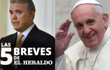 Las 5 breves de EH | Duque se reunirá con el Papa Francisco en octubre