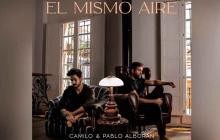 En video | Camilo y Pablo Alborán estrenan 'El mismo aire'