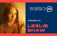 #EncuentrosEH | Leslie Shaw enlista a Thalía y Farina en 'Estoy soltera'