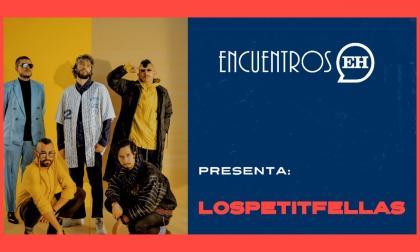 #EncuentrosEH | LosPetitFellas debutan proyecto con los 'Buenos días'