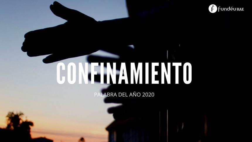 Confinamiento, palabra del año 2020 para la FundéuRAE