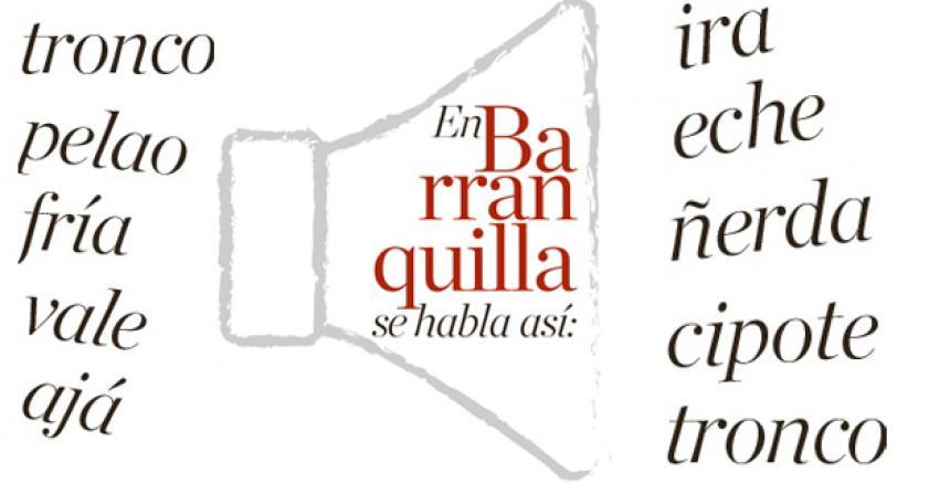 En Barranquilla Se Habla Así El Heraldo